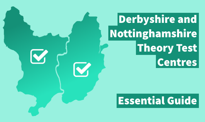 Derbyshire and Nottinghamshire theory test centres