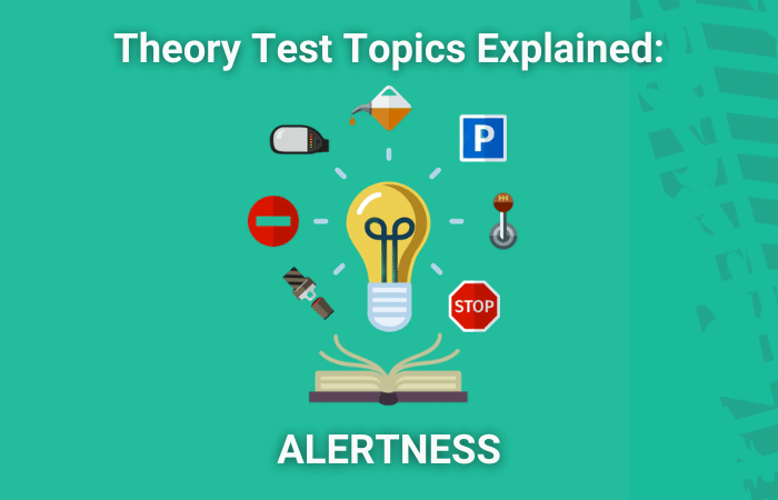Theory Test Topics Explained: Alertness