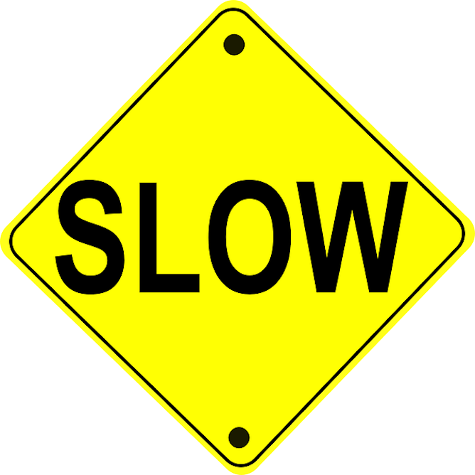 A sign warning to go slowly