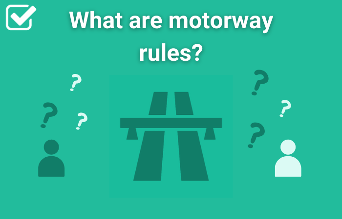 what are motorway rules