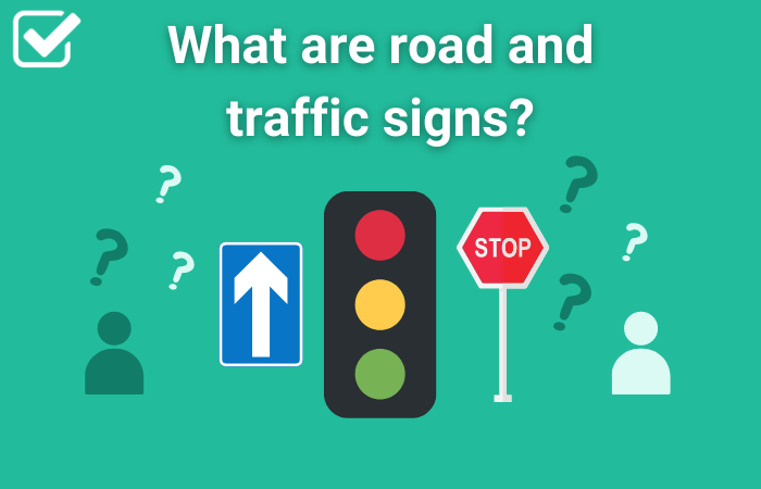 What are road and traffic signs