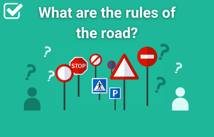 What are the rules of the road
