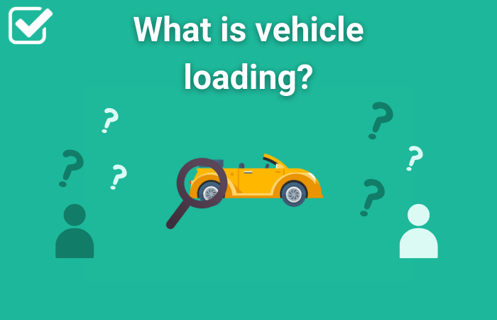 What is vehicle loading